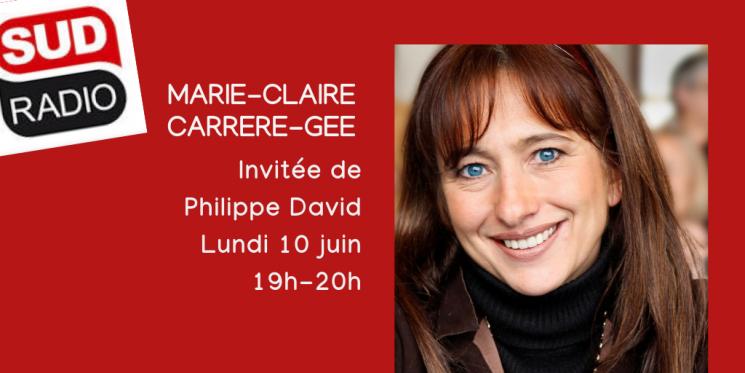Marie-Claire Carrere-Gee invitée de Sud Radio : écoutez le podcast